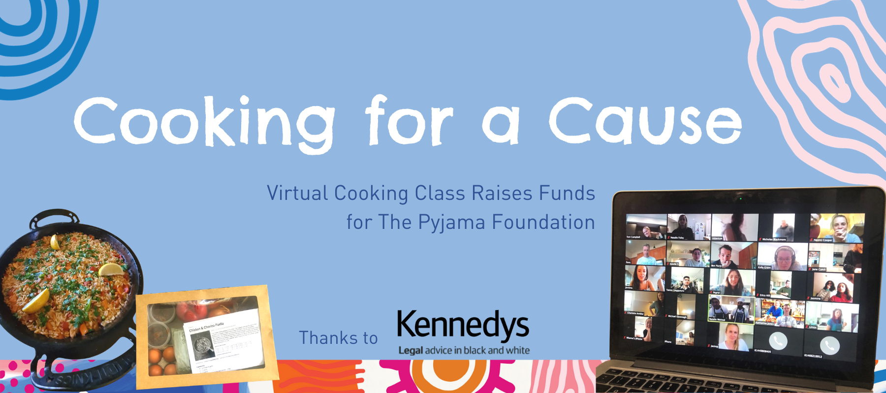 """Cooking for a Cause: Virtual Cooking Class Raises Funds for The Pyjama Foundation. Thanks to Kennedys Law Firm."""